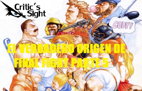 EL VERDADERO ORIGEN DE FINAL FIGHT PARTE 5 CRITICSIGHT