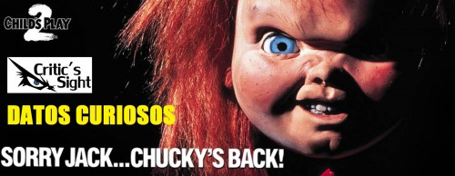CHILDS PLAY 2 DATOS CURIOSOS CRITICSIGHT