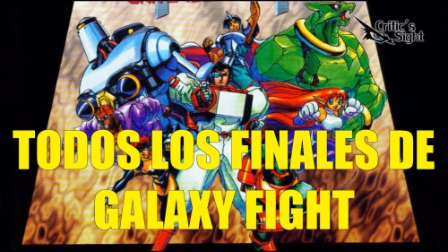 Galaxy Fight todos los finales criticsight