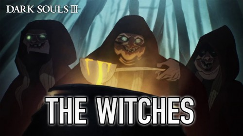 darksouls 3 trailer the witches criticsight 2016